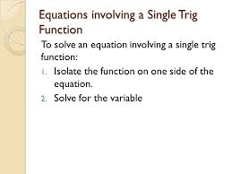 7 equations involving a single trig function to solve an