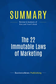 22 Immutable Laws Of Marketing Summary The 22 Immutable Laws Of Marketing Review And Analysis Of Ries And Trouts Book