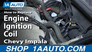 how to replace ignition coil 06 11 chevy impala how to replace ignition coil 06 11 chevy impala