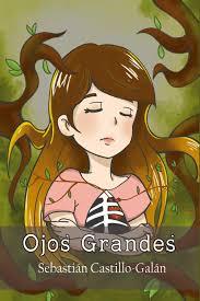Ojos Grandes (Spanish Edition): Castillo-Galán, Dr. Sebastián ...