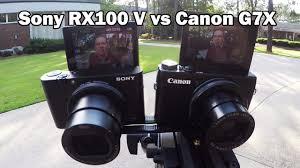 sony g7x. sony rx100 v or canon g7x g7x