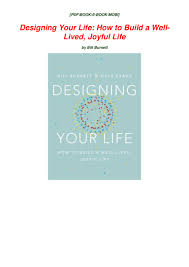 Designing Your Life Pdf Read Book Designing Your Life How To Build A Well Lived