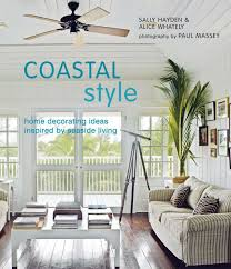 Designer Books Decor Coastal Style Book By Sally Hayden Alice Whately Official 45