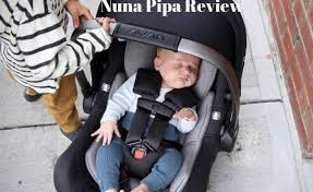 nuna pipa review 2021 edition is