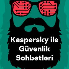 Kaspersky ile Güvenlik Sohbetleri