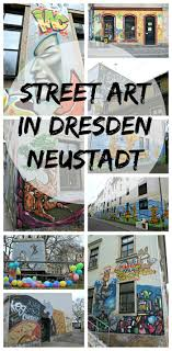 photo essay street art in dresden neustadt