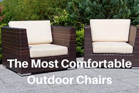 most comfortable outdoor chair june 2021