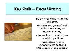 lesson key skills essay writing key skills essay writing by the end of the lesson you