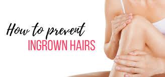 10 ways to prevent pesky ingrown hairs