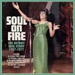 Soul on Fire: The Detroit Soul Story [1957-1977]