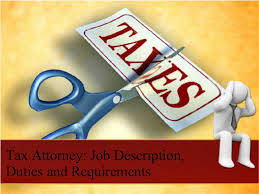 Tax Attorney- Job Description, Duties And Requirements