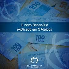 O Novo Bacenjud Explicado Em 5 Tópicos Hélio Mariano Advogados