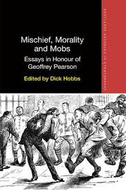 mischief morality and mobs essays in honour of geoffrey pearson  mischief morality and mobs