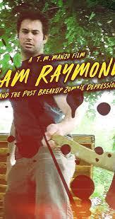 Sam Raymond and the Post Break-Up Zombie Depression (Video 2011) - IMDb