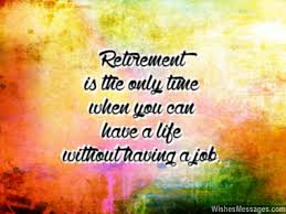 Retirement Wishes Quotes Mesmerizing Retirement Wishes For Colleagues Quotes And Messages
