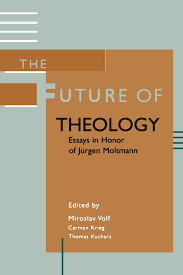 the future of theology essays in honor of jurgen moltmann mr  the future of theology essays in honor of jurgen moltmann mr miroslav volf mr carmen krieg mr thomas kucharz 9780802849533 com books