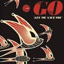 Go (Let Me Save You) album by Citizen Zero