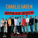 Not in Our Name album by Charlie Haden