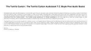 tc boyle tortilla curtain chapter summary org the tortilla curtain audiobook t c boyle aud
