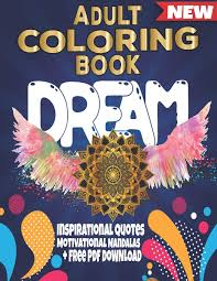 You need to explain them do not go out the lines. Adult Coloring Book Dream Inspirational Quotes Motivational Mandalas Free Pdf Download Lamine Jean 9798642492512 Amazon Com Books