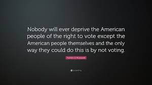 "franklin d roosevelt quote ""nobody will ever deprive the  franklin d roosevelt quote ""nobody will ever deprive the american people of the"