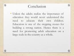 adult education 13 conclusion • unless the adults realize the importance of education