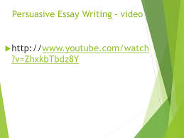 writing changes your life ppt video online  persuasive essay writing video