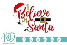 I Believe In Santa Graphic By Morgan Day Designs Creative Fabrica