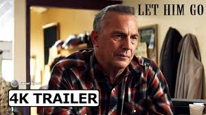 Let Him Go (2020) - Trailer #1 [4K ...