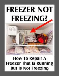 freezer not freezing how to repair a freezer that is running but is not freezing