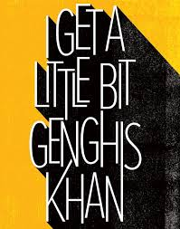 genghis khan genghis khan facts and history poster a day genghis khan by miike snow mad honey
