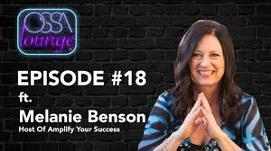 Ossa Lounge Podcast #18 - Melanie Benson Host Of Amplify Your Success -  YouTube