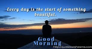 Positive Inspirational Good Morning Quotes Best Of Good Morning Quotes Funny Good Morning Wishes Morning SMS