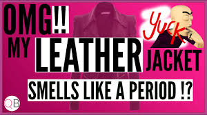 my leather jacket smells like a period