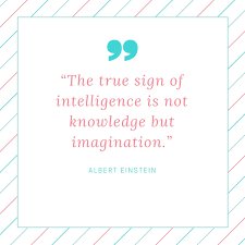 meaning and essay on the true sign of intelligence is not essay on the true sign of intelligence is not knowledge but imagination albert einstein quote