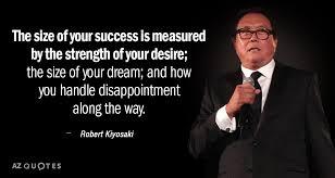 Robert Kiyosaki Quotes Extraordinary Robert Kiyosaki Quote The Size Of Your Success Is Measured By The