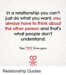 I Want A Relationship Quotes Enchanting In A Relationship You Can't Just Do What You Want You Always Have To
