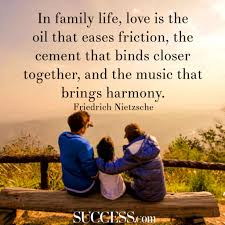 In Family Life Love Is The Oil That Eases Friction The Cement That