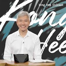 Kong Hee Podcast