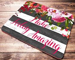 Inspirational Quotes For Today Gorgeous Floral Striped Mouse Pad With Quote Make Today Amazing Inspirational