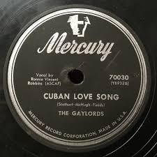The Gaylords - Cuban Love Song / Tell Me You're Mine (1952, Shellac) |  Discogs