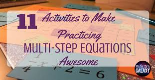 activities to make practicing multi step equations awesome idea galaxy