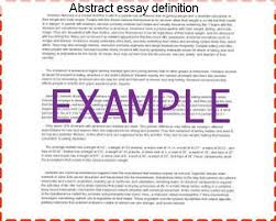 abstract essay definition college paper writing service abstract essay definition a definition essay is a special type of assignment that simply explains