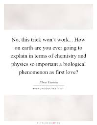 first love quotes first love sayings first love picture quotes  no this trick won t work how on earth are you