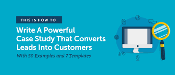 How To Write A Powerful Case Study That Converts With 50