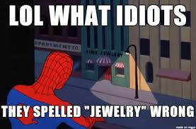 spidey doesn t appreciate your spelling