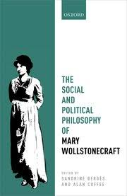 the social and political philosophy of mary wollstonecraft  cover for the social and political philosophy of mary wollstonecraft