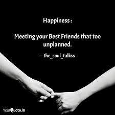 Happiness Meeting Your Quotes Writings By Harsh Gupta