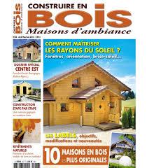 construire en bois maisons d ambiance
