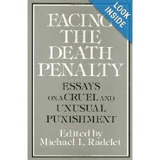 is the death penalty cruel and unusual punishment essays facing the death penalty essays on a cruel and unusual punishment